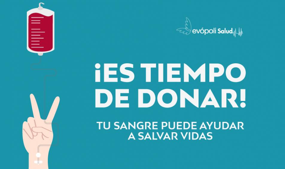 EVÓPOLI SALUD TE INVITA A SER PARTE DE LA CAMPAÑA DE DONACIÓN DE SANGRE
